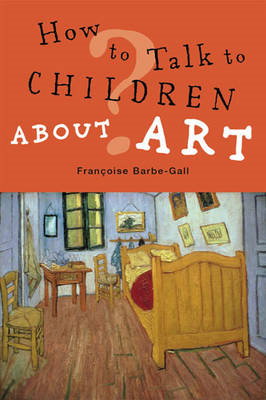 How to Talk to Children About Art (BOK)