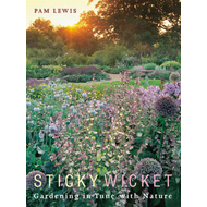 Sticky Wicket: Gardening in Tune with Nature (BOK)