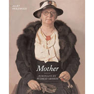 Mother: Portraits by 40 Great Artists (BOK)