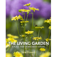 The Living Garden: A Place That Works with Nature (BOK)