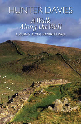 A Walk Along the Wall: A Journey Along Hadrian's Wall (BOK)