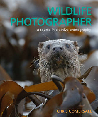 Wildlife Photographer: A Course in Creative Photography (BOK)