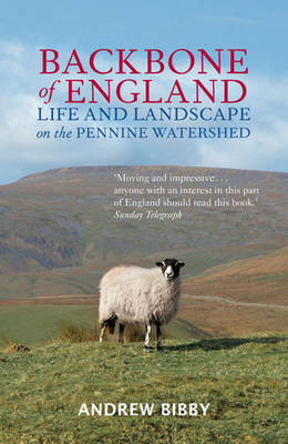 Backbone of England: Life and Landscape on the Pennine Watershed (BOK)