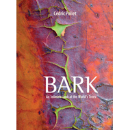 Bark: An Intimate Look at the World's Trees (BOK)