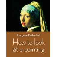 How to Look at a Painting (BOK)