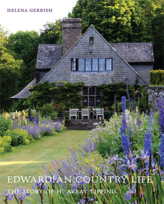 Edwardian Country Life: The Story of H. Avray Tipping (BOK)