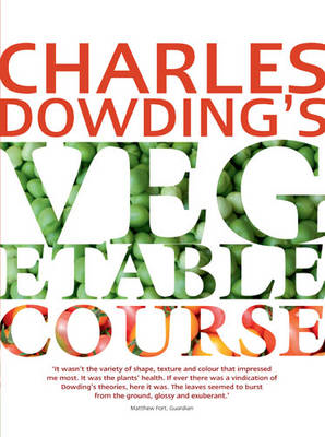 Charles Dowding's Vegetable Course (BOK)