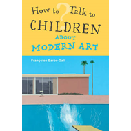 How to Talk to Children About Modern Art (BOK)