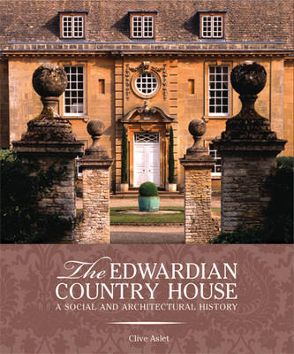 The Edwardian Country House: A Social and Architectural History (BOK)