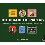 The Cigarette Papers: A Eulogy for the Cigarette Packet in Anecdote and Literature (BOK)