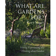What are Gardens For?: Visiting, Experiencing and Thinking About Gardens (BOK)