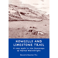 Howgills and Limestone Trail: A New Walk in the Footsteps of Alfred Wainwright (BOK)