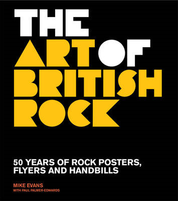 The Art of British Rock: 50 Years of Rock Posters, Flyers and Handbills (BOK)
