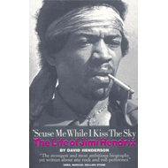 'Scuse Me While I Kiss the Sky: The Life of Jimi Hendrix (BOK)