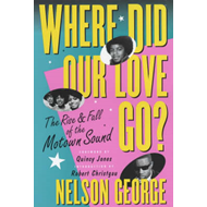 Where Did Our Love Go: The Rise and Fall of Tamla Motown (BOK)