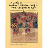 A Guide to Western Historical Scripts from Antiquity to 1600 (BOK)