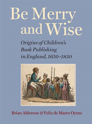 Be Merry and Wise: Children's Books in Britain Before 1850 (BOK)