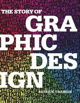 The Story of Graphic Design: From the Invention of Writing to the Birth of Digital Design (BOK)