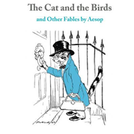 The Cat and The Birds: And Other Fables by Aesop (BOK)
