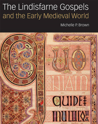 Lindisfarne Gospels and the Early Medieval World (BOK)