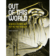 Out of This World: Science Fiction But Not as You Know it (BOK)