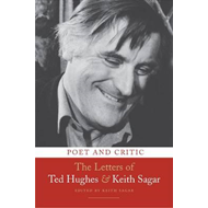 Poet and Critic: The Letters of Ted Hughes and Keith Sagar (BOK)
