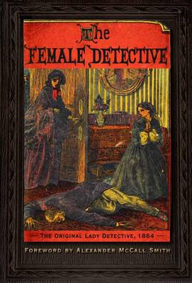 The Female Detective: The Original Lady Detective, 1864 (BOK)