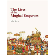 The Lives of the Mughal Emperors (BOK)