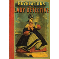Revelations of a Lady Detective (BOK)