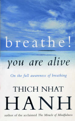 Breathe! You Are Alive: Sutra on the Full Awareness of Breathing (BOK)