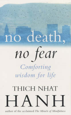 No Death, No Fear: Comforting Wisdom for Life (BOK)