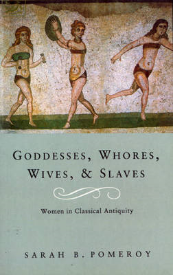 Goddesses, Whores, Wives and Slaves (BOK)