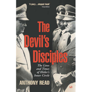 The Devil's Disciples: The Life and Times of Hitler's Inner Circle (BOK)