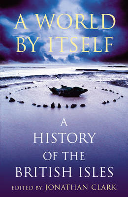 A World by Itself: A History of the British Isles (BOK)