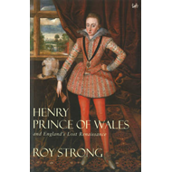 Henry, Prince of Wales: And England's Lost Renaissance (BOK)