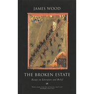 The Broken Estate: Essays on Literature and Belief (BOK)