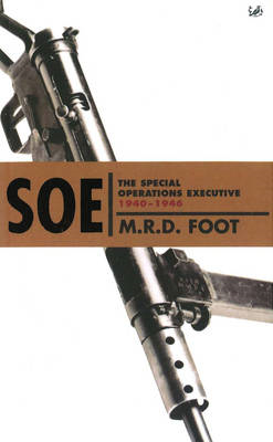 SOE: An Outline History of the Special Operations Executive 1940 - 46 (BOK)