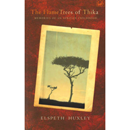 The Flame Trees of Thika: Memories of an African Childhood (BOK)