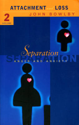 Separation: Anxiety and Anger: Attachment and Loss Volume 2 (BOK)