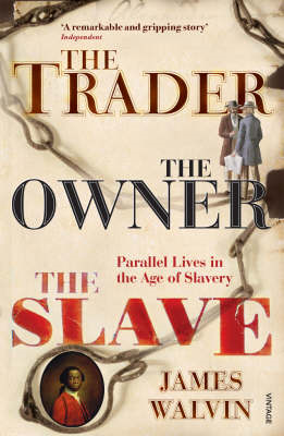 The Trader, the Owner, the Slave: Parallel Lives in the Age of Slavery (BOK)