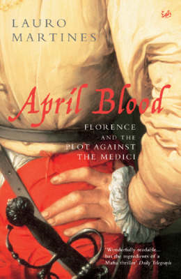 April Blood: Florence and the Plot against the Medici (BOK)