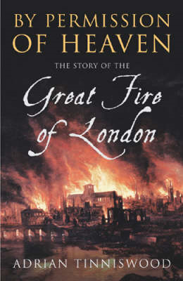 By Permission of Heaven: The Story of the Great Fire of London (BOK)