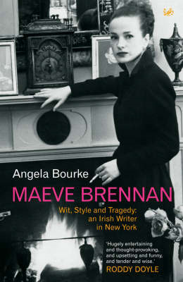 Maeve Brennan: Wit, Style and Tragedy - An Irish Writer in New York (BOK)