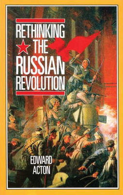 Rethinking the Russian Revolution (BOK)