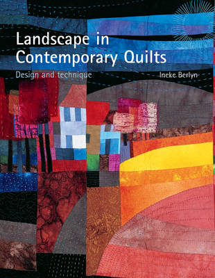 Landscape in Contemporary Quilts: Design and Technique (BOK)