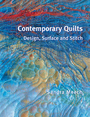 Contemporary Quilts: Design, Surface and Stitch (BOK)