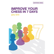Improve Your Chess in 7 Days (BOK)