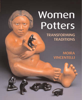 Women Potters: Transforming Traditions (BOK)
