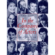In the Company of Actors: Reflections on the Art of Acting (BOK)