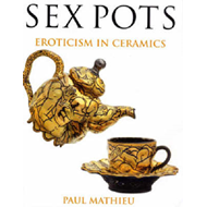 Sex Pots: Eroticism in Ceramics (BOK)
